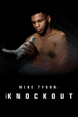 Mike Tyson: The Knockout